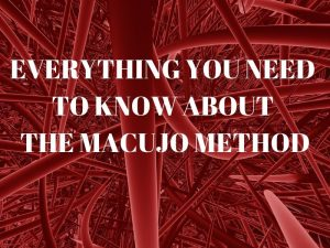 EVERYTHING YOU NEED TO KNOW ABOUT THE MACUJO METHOD