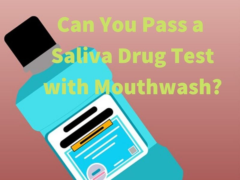 Pass a Saliva Drug Test with Mouthwash